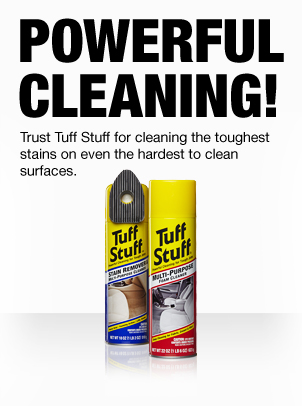 Powerful Cleaning! Trust Tuff Stuff for cleaning the toughest stains on even the hardest to clean surfaces.